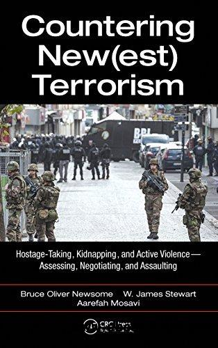 Countering New(est) Terrorism: Hostage-Taking, Kidnapping, and Active Violence �D Assessing, Negotiating, and Assaulting