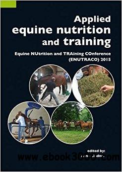 Applied Equine Nutrition and Training: Equine NUtrition and TRAining COnference