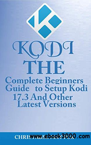 KODI: The Complete Beginners Guide