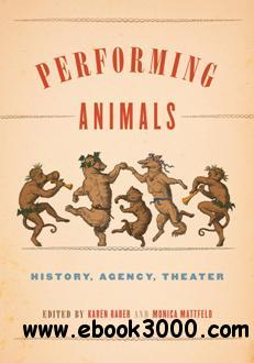 Performing Animals : History, Agency, Theater