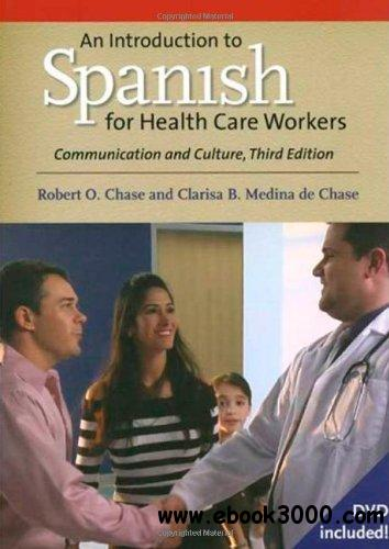 An Introduction to Spanish for Health Care Workers: Communication and Culture, Third Edition