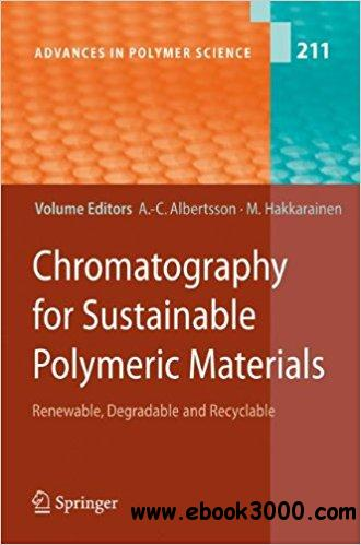 Chromatography for Sustainable Polymeric Materials: Renewable, Degradable and Recyclable