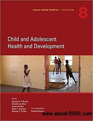 Disease Control Priorities, Third Edition (Volume 8): Child and Adolescent Health and Development
