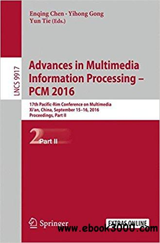 Advances in Multimedia Information Processing - PCM  2016, Part II