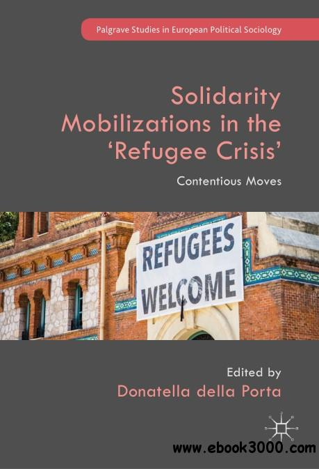 Solidarity Mobilizations in the ��Refugee Crisis��: Contentious Moves