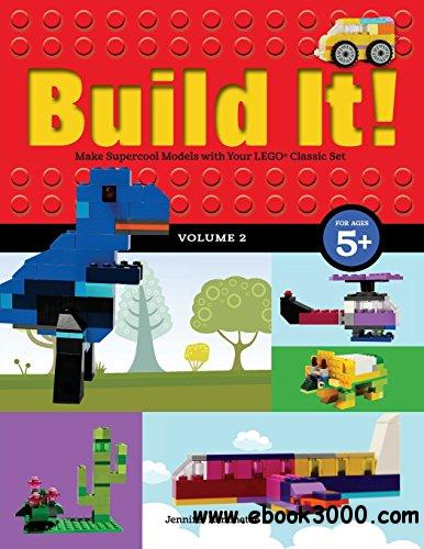 Build It! Volume 2: Make Supercool Models with Your LEGO? Classic Set