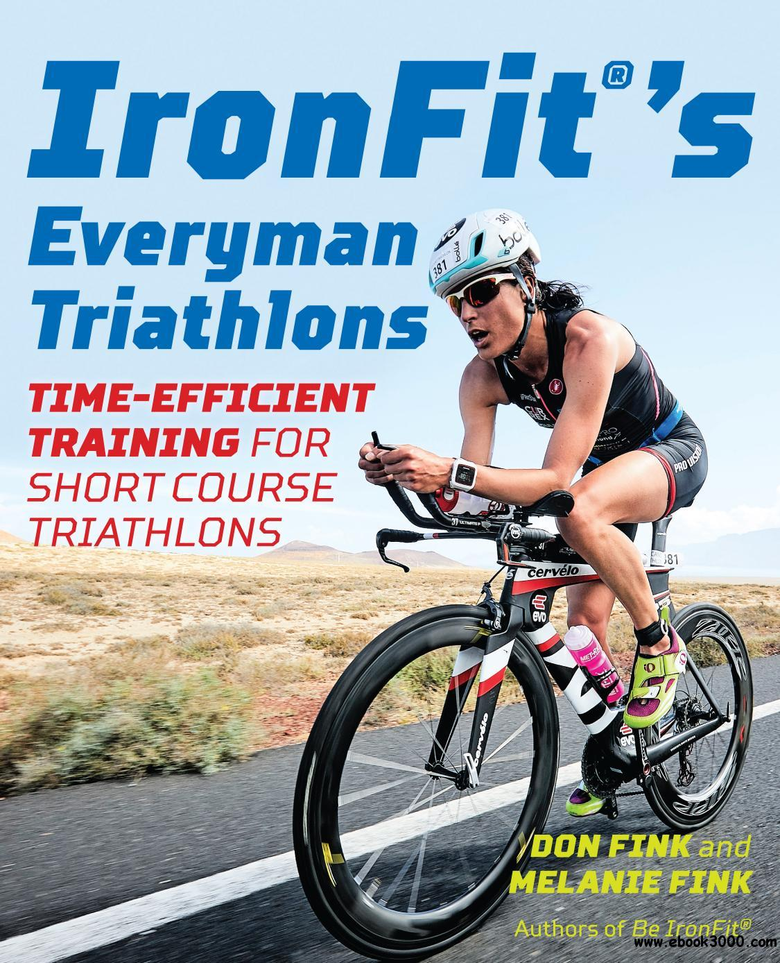 IronFit's Everyman Triathlons: Time-Efficient Training for Short Course Triathlons