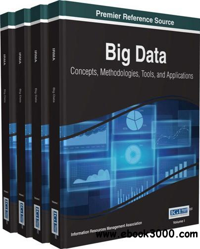 Big Data : Concepts, Methodologies, Tools, and Applications