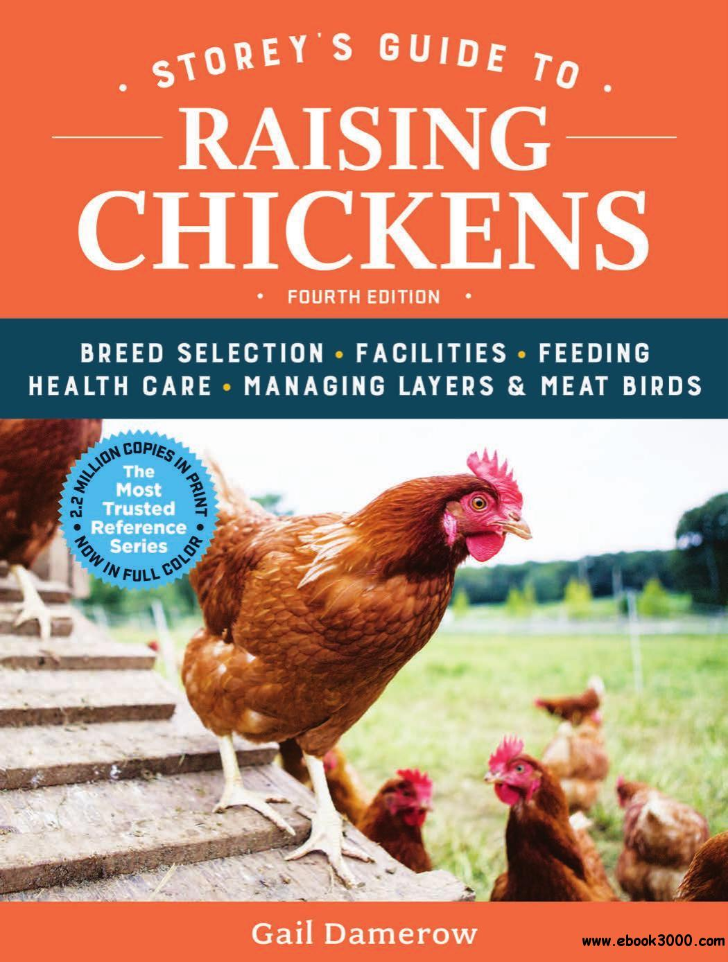 Storey's Guide to Raising Chickens: Breed Selection, Facilities, Feeding, Health Care, Managing Layers & Meat Bird, 4th Edition