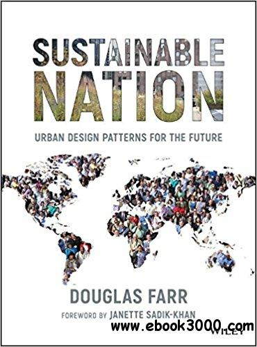Sustainable Nation: Urban Design Patterns for the Future, 2nd edition
