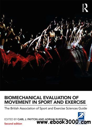 Biomechanical Evaluation of Movement in Sport and Exercise, Second Edition