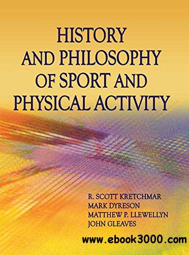 History and Philosophy of Sport and Physical Activity 1st Edition