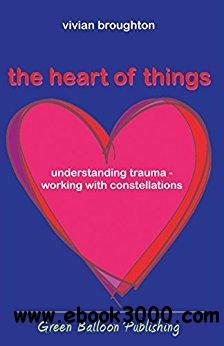 the heart of things: understanding trauma - working with constellations