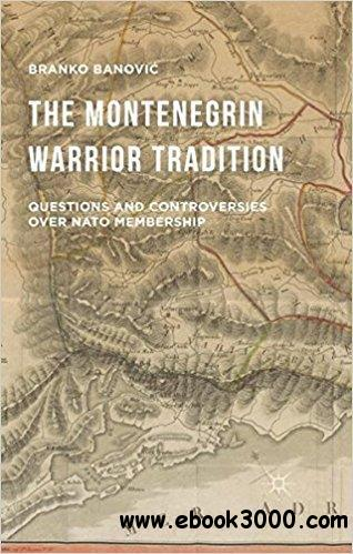 The Montenegrin Warrior Tradition: Questions and Controversies over NATO Membership