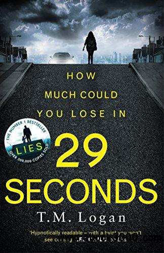 29 Seconds: From the author of LIES. You will not put this thriller down until the final astonishing twist
