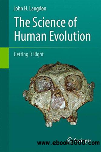 The Science of Human Evolution: Getting it Right