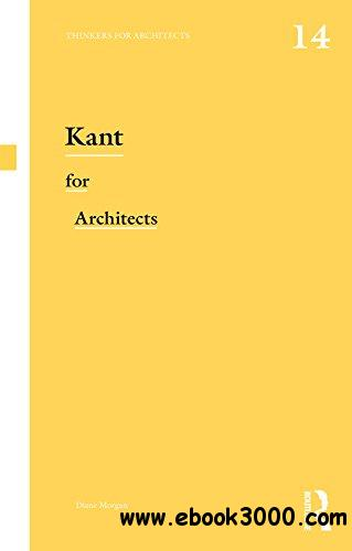 Kant for Architects (Thinkers for Architects) 1st Edition