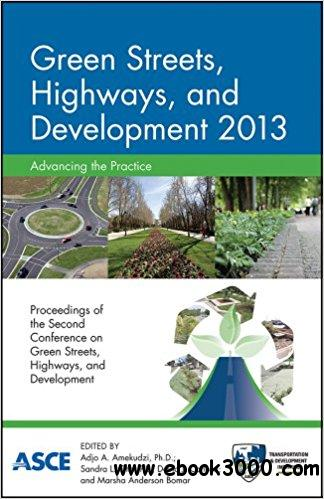 Green Streets, Highways, and Development 2013: Advancing the Practice