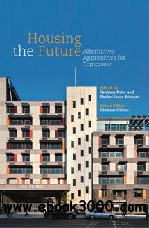 Housing the Future : Alternative Approaches for Tomorrow