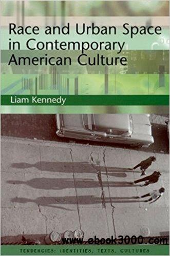 Race and Urban Space in Contemporary American Culture