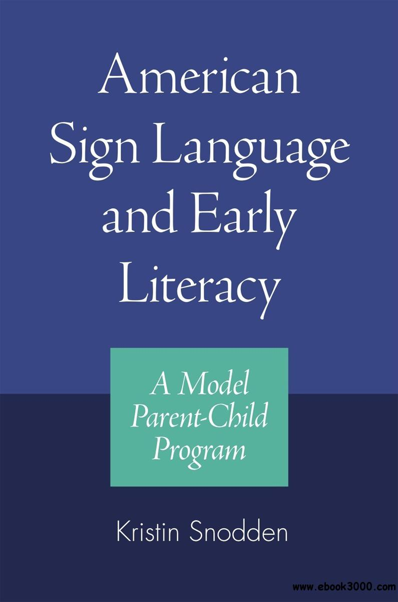 American Sign Language and Early Literacy: A Model Parent-Child Program
