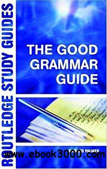 The Good Grammar Guide (Routledge Study Guides)