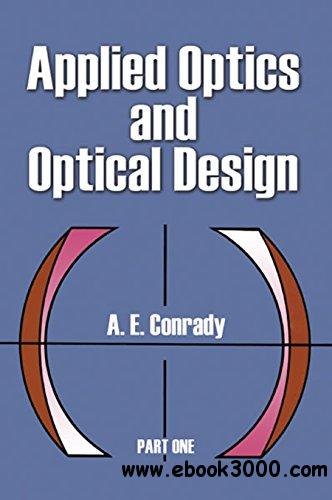 Applied Optics and Optical Design, Part One: 001 (Dover Books on Physics)