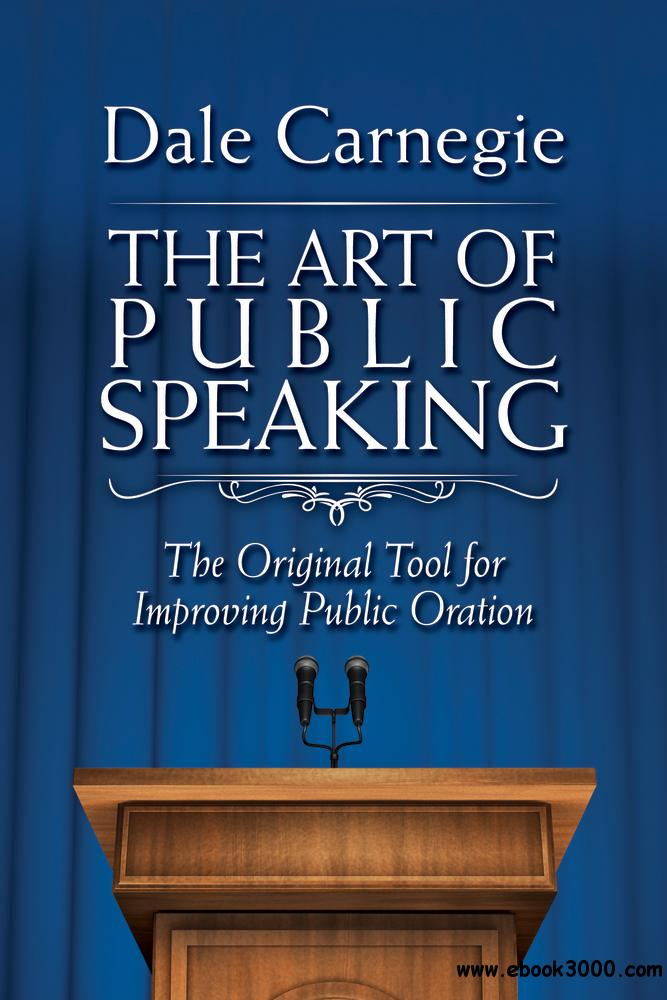 The Art of Public Speaking: The Original Tool for Improving Public Oration