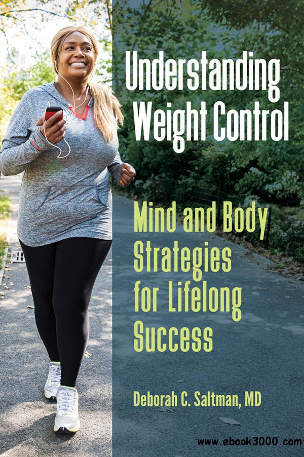 Understanding Weight Control: Mind and Body Strategies for Lifelong Success