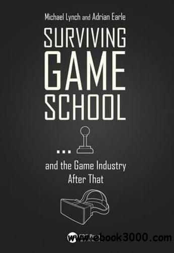 Surviving Game School��and the Game Industry After That