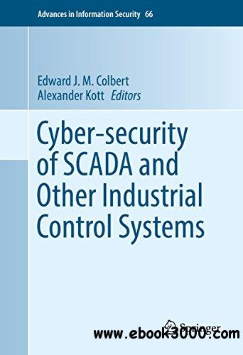 Cyber-security of SCADA and Other Industrial Control Systems (Advances in Information Security)