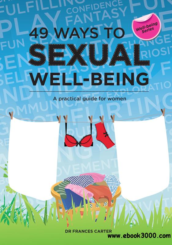 49 Ways to Sexual Well-being: A practical guide for women