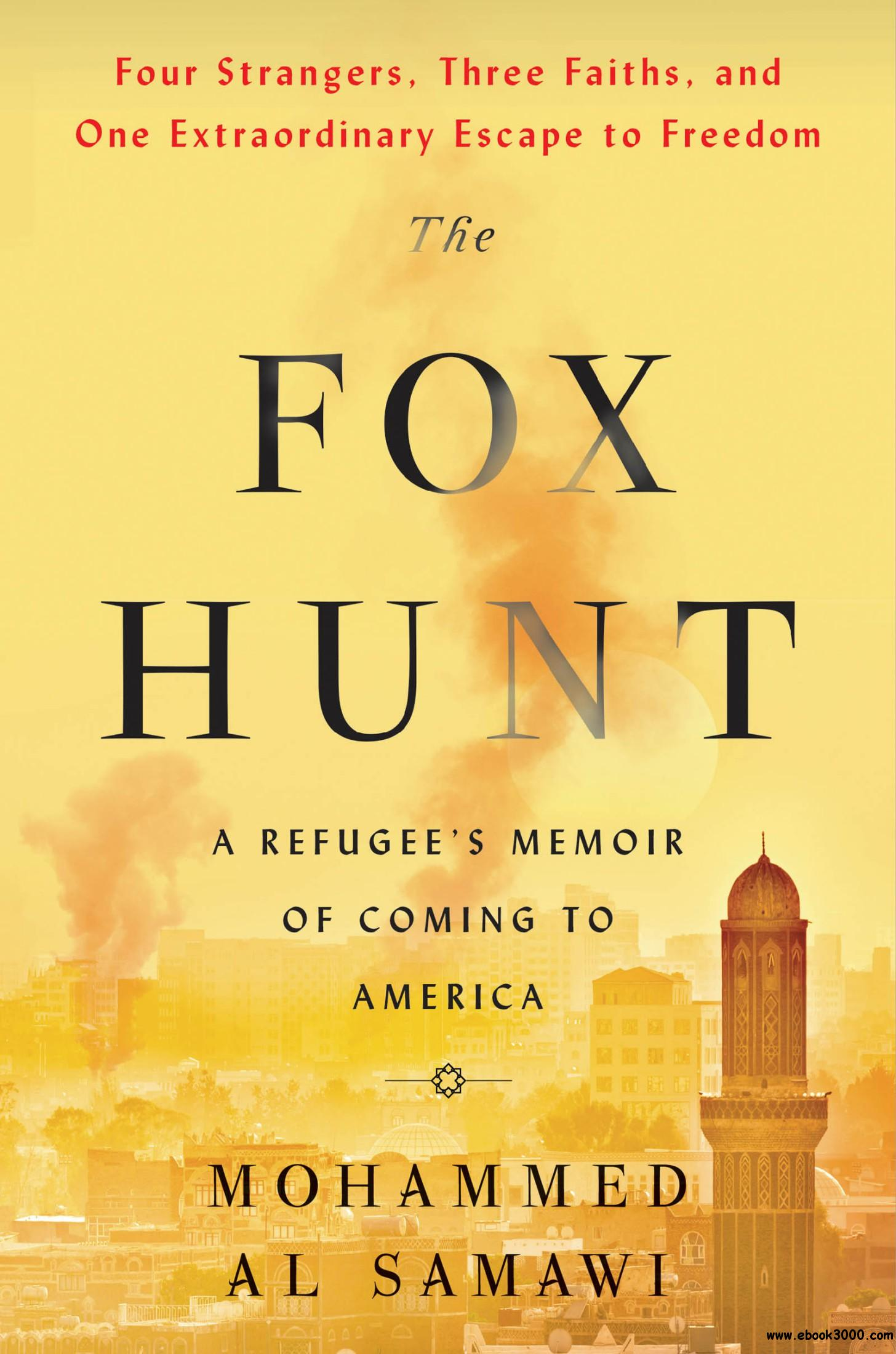 The Fox Hunt: A Refugee��s Memoir of Coming to America