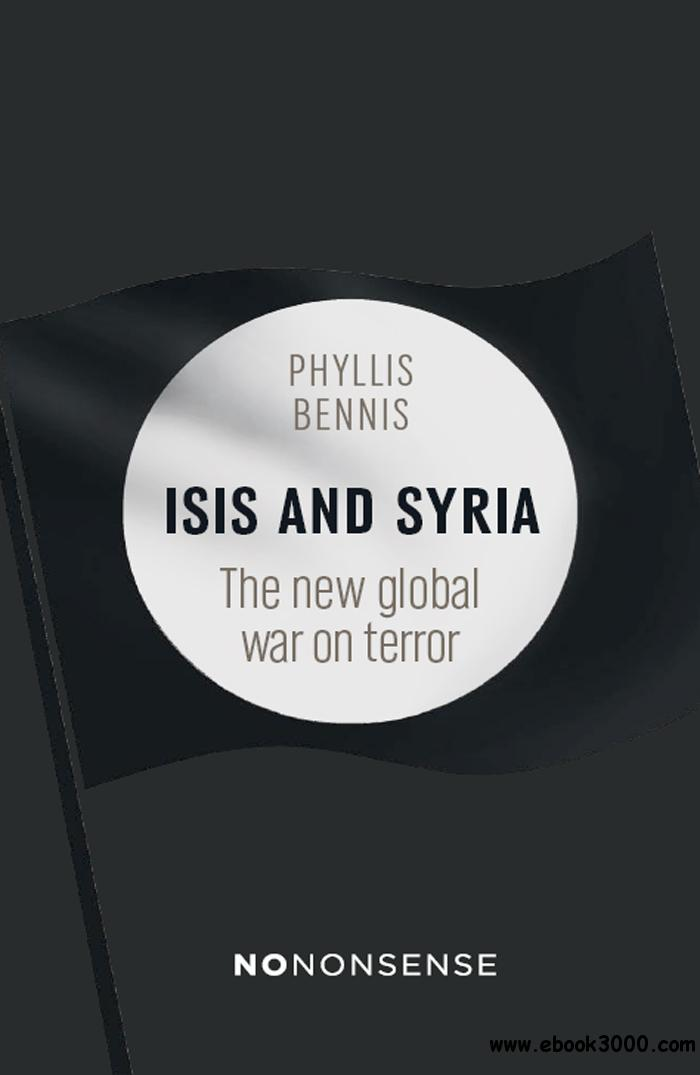 NoNonsense ISIS and Syria: The new global war on terror (No-Nonsense Guides)