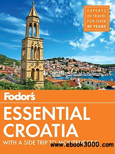 Fodor's Essential Croatia: with a Side Trip to Montenegro