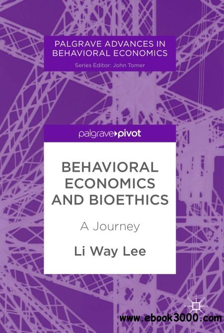 Behavioral Economics and Bioethics: A Journey
