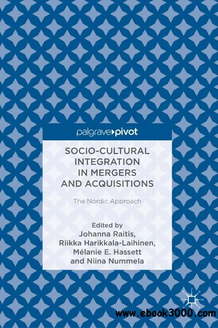 Socio-Cultural Integration in Mergers and Acquisitions: The Nordic Approach