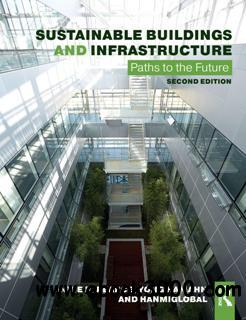 Sustainable Buildings and Infrastructure : Paths to the Future, Second Edition