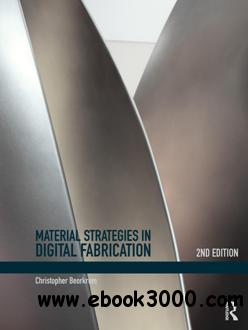 Material Strategies in Digital Fabrication, Second Edition
