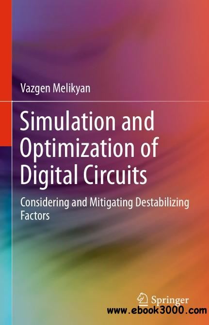 Simulation and Optimization of Digital Circuits: Considering and Mitigating Destabilizing Factors