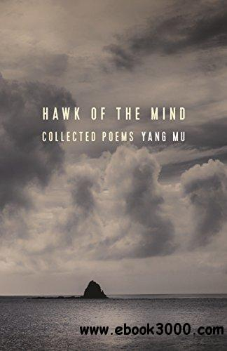 Hawk of the Mind: Collected Poems