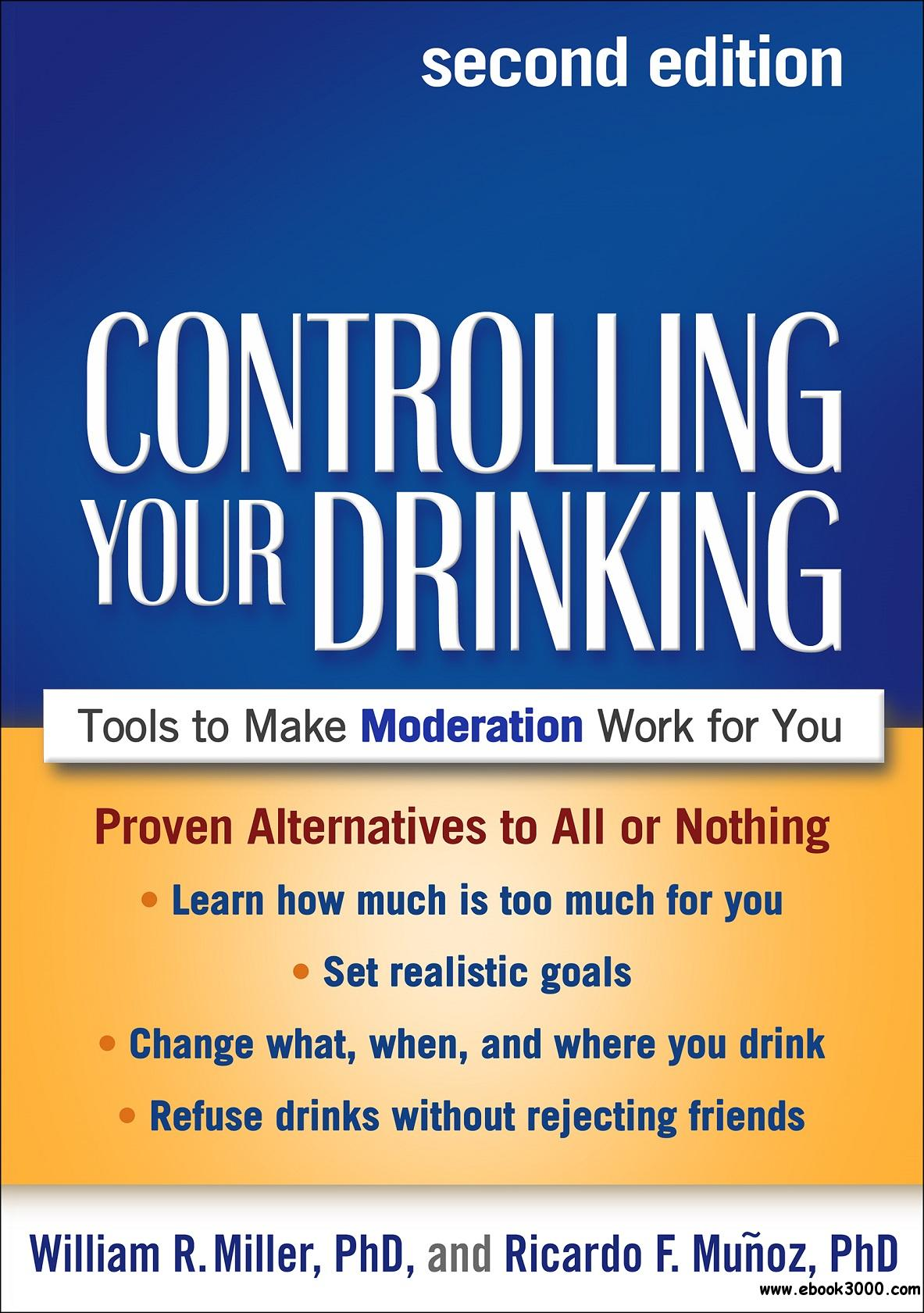 Controlling Your Drinking: Tools to Make Moderation Work for You, 2nd Edition