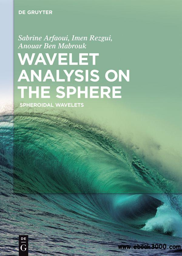 Wavelet Analysis on the Sphere: Spheroidal Wavelets