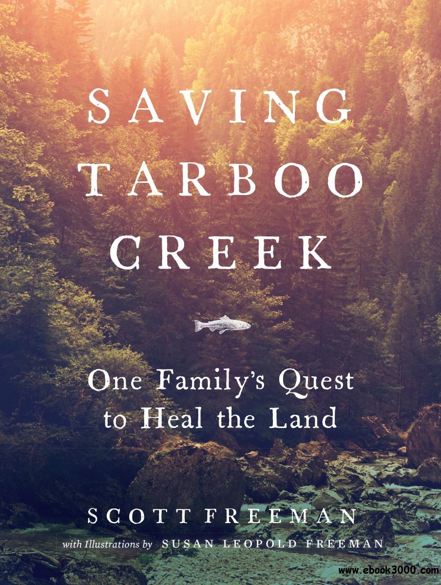 Saving Tarboo Creek: One Family��s Quest to Heal the Land
