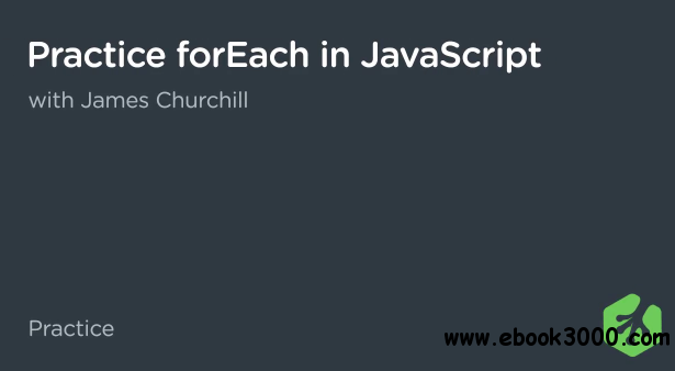 Practice forEach in JavaScript