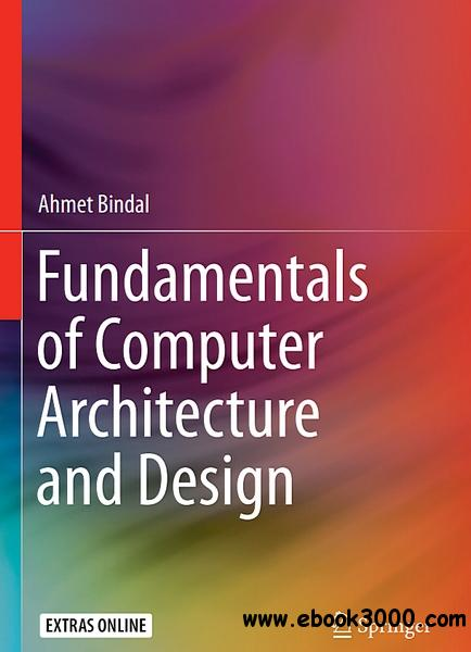 Fundamentals of Computer Architecture and Design