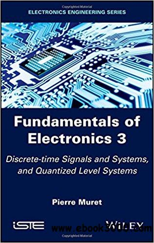 Fundamentals of Electronics 3: Discrete-time Signals and Systems, and Quantized Level Systems