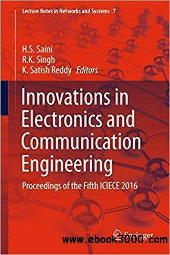 Innovations in Electronics and Communication Engineering: Proceedings of the Fifth ICIECE 2016