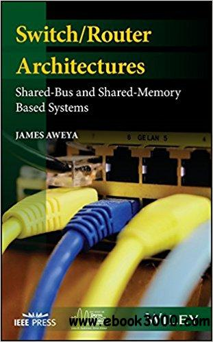 Switch/Router Architectures: Shared-Bus and Shared-Memory Based Systems