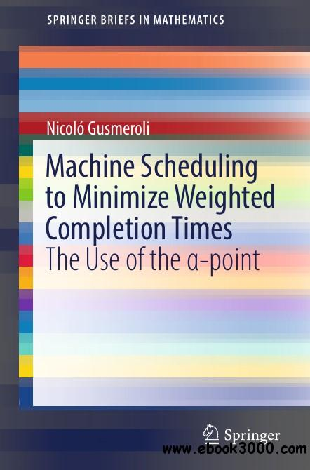 Machine Scheduling to Minimize Weighted Completion Times: The Use of the ��-point